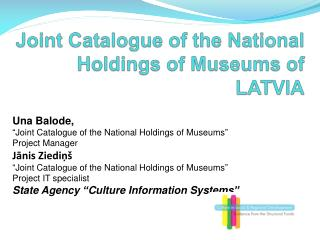 Joint Catalogue of the National Holdings of Museums of  LATVIA
