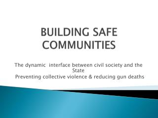 BUILDING SAFE COMMUNITIES