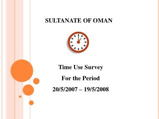Time Use Survey For the Period  20/5/2007 – 19/5/2008