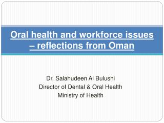 Oral health and workforce issues – reflections from Oman