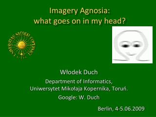 Imagery  Agnosia :  what goes on in my head?