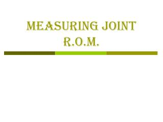 MEASURING JOINT R.O.M.