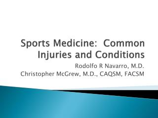 Sports Medicine:  Common Injuries and Conditions
