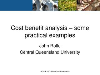 Cost benefit analysis – some practical examples