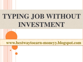 TYPING JOB WITHOUT INVESTMENT