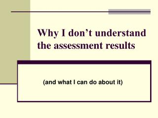 Why I don t understand the assessment results
