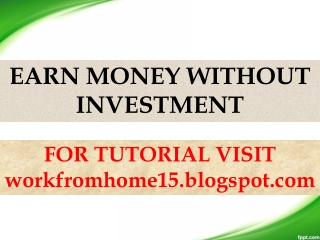 EARN MONEY WITHOUT INVESTMENT