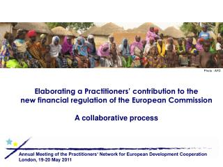 Elaborating a Practitioners  contribution to the new financial regulation of the European Commission  A collaborative pr