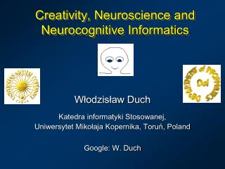 Creativity, Neuroscience and  Neurocognitive Informatics
