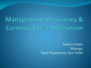 Management of currency & Currency Chest Mechanism