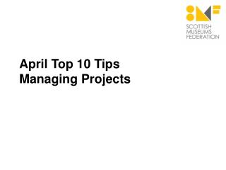 April Top 10 Tips Managing Projects