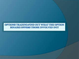 Options Trading-Find Out What The Option Binaire Offers Thos