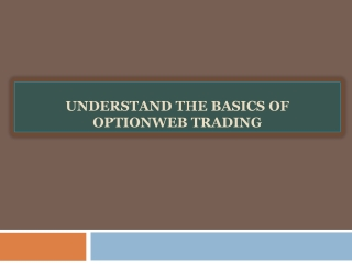 Understand the Basics of OptionWeb Trading