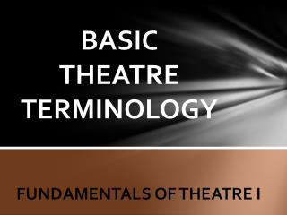 BASIC  THEATRE TERMINOLOGY