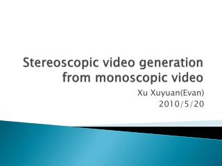 Stereoscopic video generation from monoscopic video