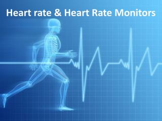 Heart rate & Heart Rate Monitors