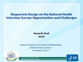 Responsive Design on the National Health Interview Survey: Opportunities and Challenges