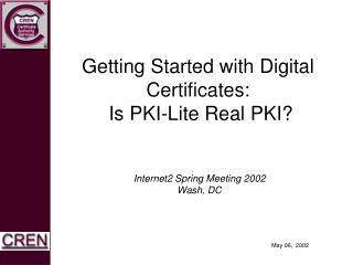 Getting Started with Digital Certificates:  Is PKI-Lite Real PKI