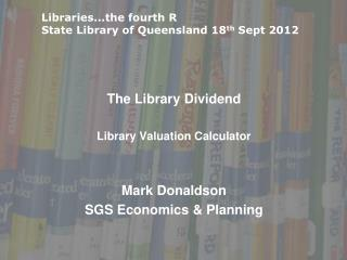 The Library Dividend Library Valuation Calculator Mark Donaldson SGS Economics & Planning