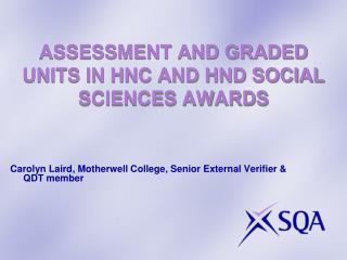ASSESSMENT AND GRADED UNITS IN HNC AND HND SOCIAL SCIENCES AWARDS