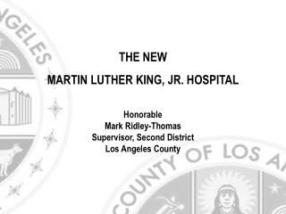 THE NEW MARTIN LUTHER KING, JR. HOSPITAL