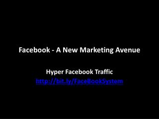 Facebook - A New Marketing Avenue