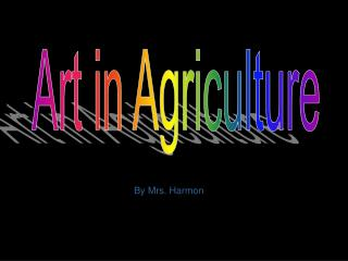 Art in Agriculture