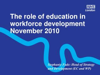 The role of education in workforce development November 2010