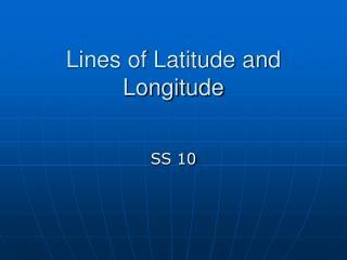 Lines of Latitude and Longitude