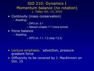 SIO 210: Dynamics I Momentum balance no rotation L. Talley Oct. 13, 2010