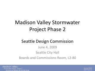 Madison Valley Stormwater Project Phase 2