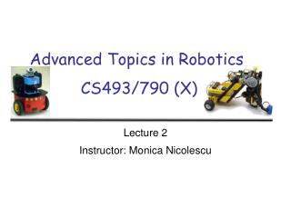 Advanced Topics in Robotics  CS493/790 (X)