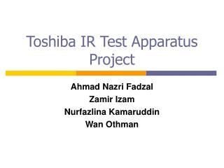 Toshiba IR Test Apparatus Project