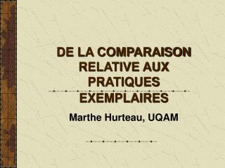 DE LA COMPARAISON RELATIVE AUX PRATIQUES EXEMPLAIRES