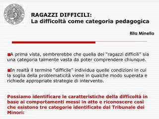 RAGAZZI DIFFICILI: La difficoltà come categoria pedagogica Rita Minello