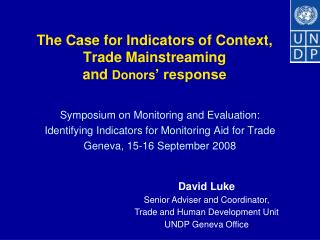 The Case for Indicators of Context, Trade Mainstreaming and Donors ' response