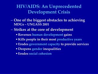 HIV/AIDS: An Unprecedented Development Crisis