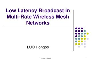 Low Latency Broadcast in Multi-Rate Wireless Mesh Networks