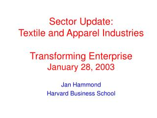 Sector Update: Textile and Apparel Industries Transforming Enterprise January 28, 2003