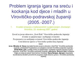 Problem igranja igara na sreću i kockanja kod djece i mladih u Virovitičko-podravskoj županiji (2005.-2007.)