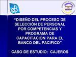 DISE O DEL PROCESO DE SELECCI N DE PERSONAL POR COMPETENCIAS Y PROGRAMA DE CAPACITACION PARA EL BANCO DEL PACIFICO   CA