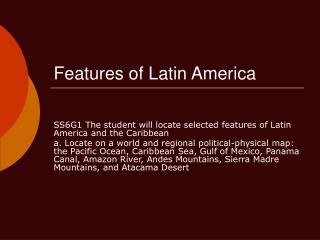 Features of Latin America