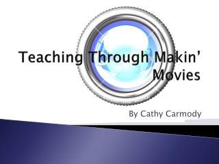 Teaching Through Makin' Movies