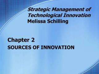 Chapter 2 SOURCES OF INNOVATION