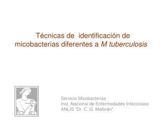 Técnicas de identificación de micobacterias diferentes a M tuberculosis