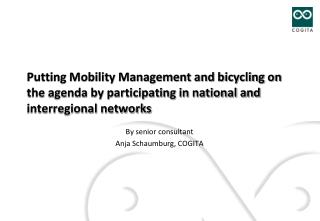 Putting Mobility Management and bicycling on the agenda by participating in national and interregional networks