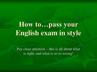 How to…pass your English exam in style
