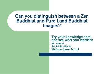Can you distinguish between a Zen Buddhist and Pure Land Buddhist Images?