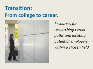 Transition: From college to career.