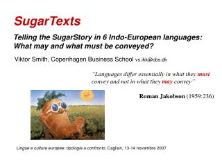 Telling the SugarStory in 6 Indo-European languages: What may and what must be conveyed?